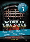 WIDE IS THE GATE: The Emerging New Christianity VOLUME 3 DVD