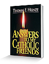Answers to My Catholic Friends - BOOK