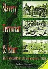 SLAVERY, TERRORISM & ISLAM: The Historical Roots and Contemporary Threat BOOK