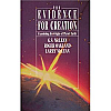 The Evidence for Creation: Examining the Origin of Planet Earth - BOOK