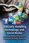 Biblically Handling Technology and Social Media - BOOKLET