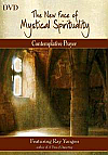 The New Face of Mystical Spirituality: Contemplative Prayer DVD