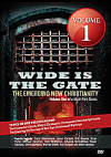 WIDE IS THE GATE: The Emerging New Christianity VOLUME 1 DVD