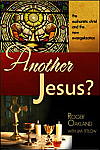 Another Jesus?: The Eucharistic Christ and the New Evangelization - BOOK