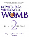 Eyewitness & Window to the Womb 2 The Next Generation - DVD