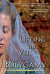 Lifting the Veil of Polygamy: Investigating Polygamy in Mormonism - DVD