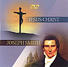 Jesus Christ / Joseph Smith DVD