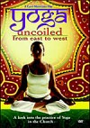 YOGA UNCOILED From East To West DVD