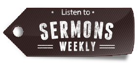Listen To Weekly Sermons